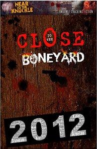 Close to the Boneyard